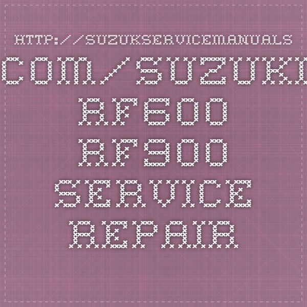 Suzuki Rf600 Rf900 Service Repair Manuals Repair Manuals Repair Manual