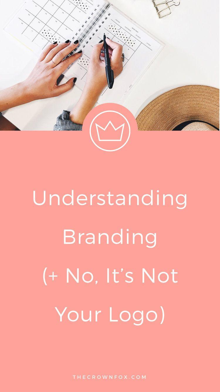 Understanding Branding (& No It's Not Your Logo
