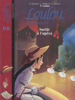 Loulou De Montmartre Tome 14 Sortie A L Opera 104193 250 400 Jpg 250 333