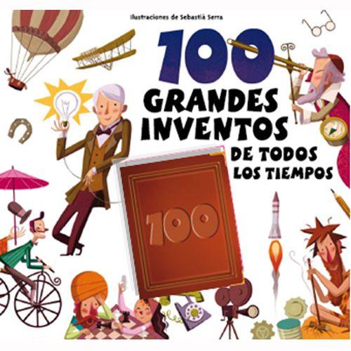 100 Grandes Inventos De Todos Los Tiempos Inventos Para Niños Grandes Inventos Inventos E Inventores