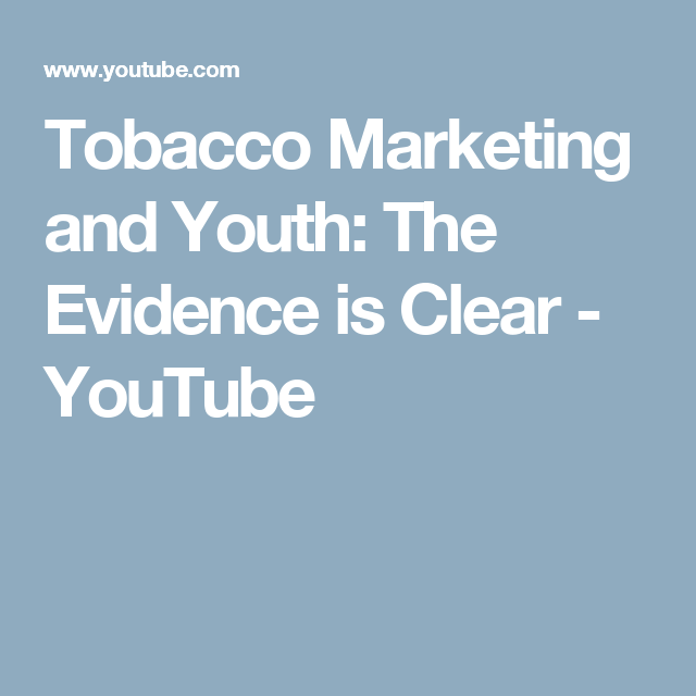 Tobacco Marketing and Youth: The Evidence is Clear - YouTube