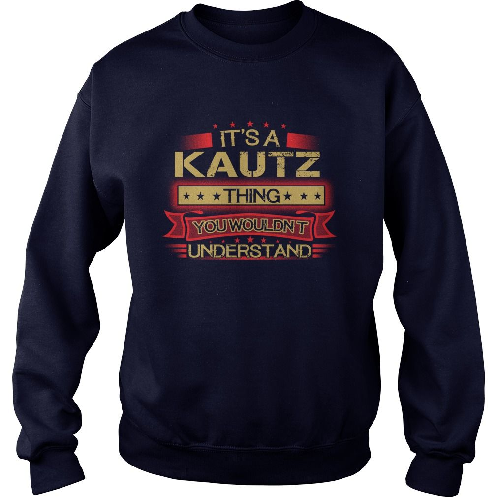 It's Good To Be KAUTZ Tshirt #gift #ideas #Popular #Everything #Videos #Shop #Animals #pets #Architecture #Art #Cars #motorcycles #Celebrities #DIY #crafts #Design #Education #Entertainment #Food #drink #Gardening #Geek #Hair #beauty #Health #fitness #History #Holidays #events #Home decor #Humor #Illustrations #posters #Kids #parenting #Men #Outdoors #Photography #Products #Quotes #Science #nature #Sports #Tattoos #Technology #Travel #Weddings #Women