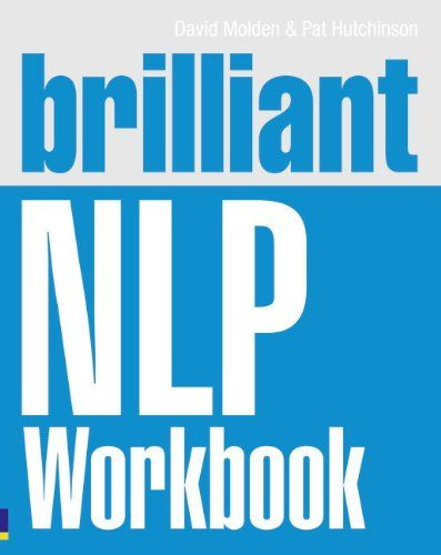 Brilliant NLP Workbook by David Molden - Pearson Education ...