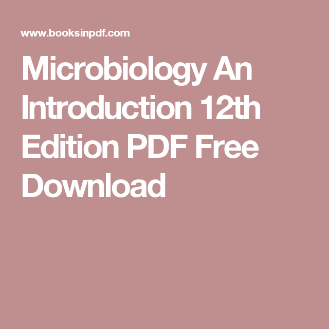 Microbiology An Introduction 12th Edition Pdf Free Download