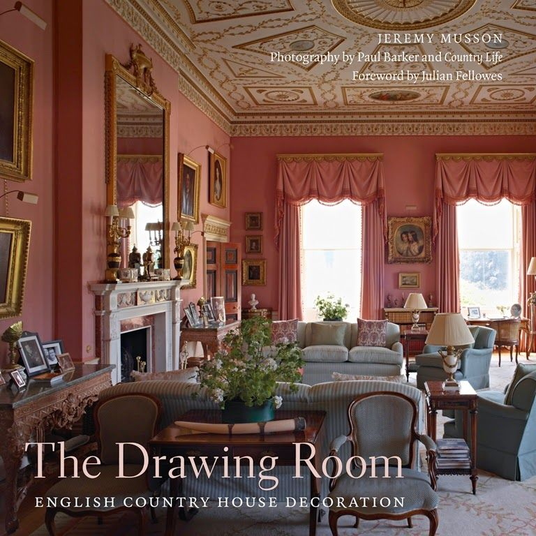 Merveilleux The Drawing Room: English Country House Decoration Foreword By Julian  Fellowes