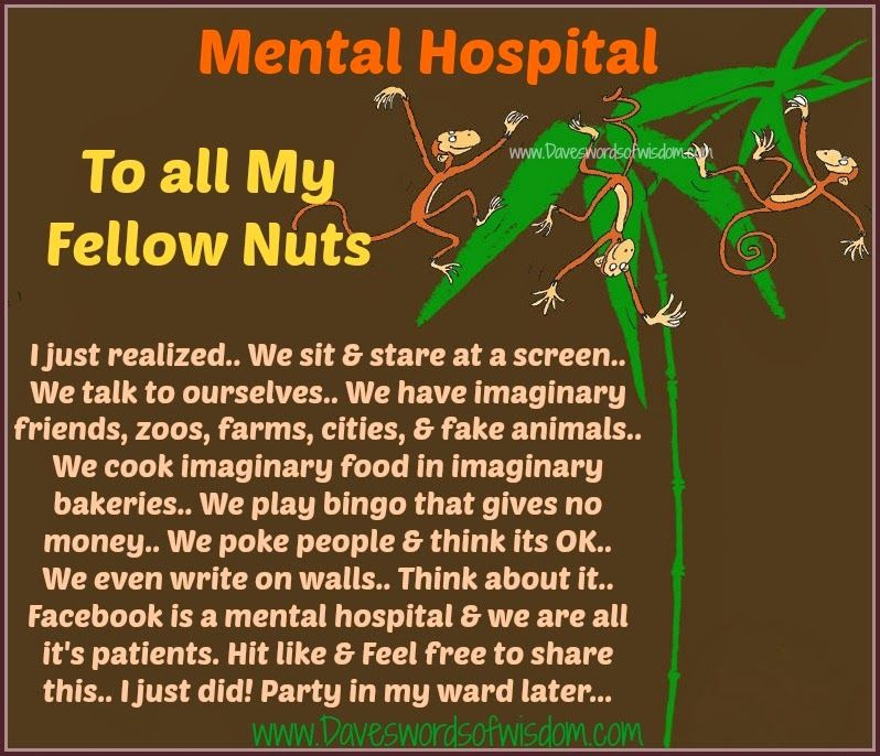 Wisdomtoinspirethesoul.com: To all my fellow nuts...party on the ward !!!!!!!!!!!!!!!!!!!!!!!!!!!!!!!!!!