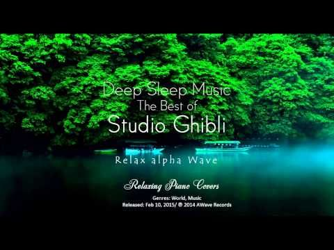 Deep Sleep Music – The Best Of Studio Ghibli Part 1