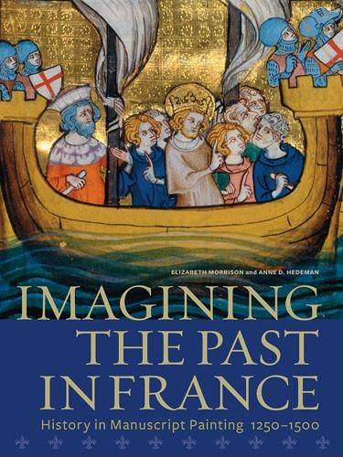 Imagining The Past In France History In Manuscript Painting 1250 1500 Paperback In 2020 History Art History 18th Century Paintings