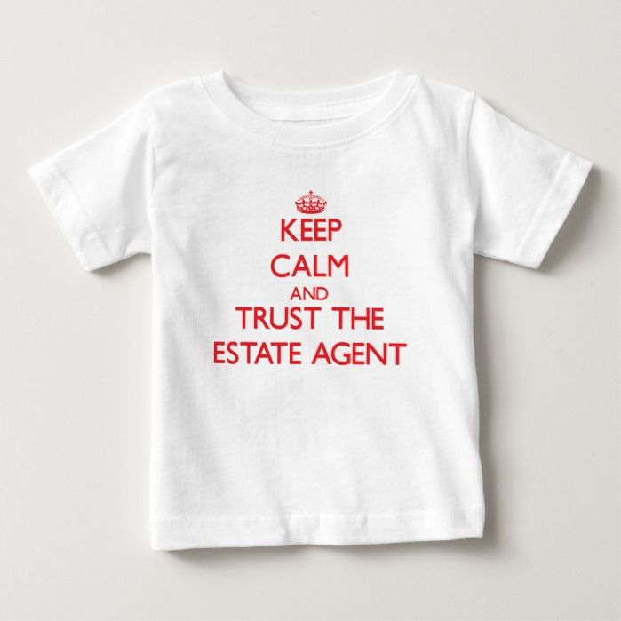 Keep Calm and Trust the Estate Agent T Shirt, Hoodie Sweatshirt