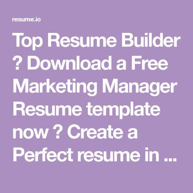 Top Resume Builder Download A Free Marketing Manager