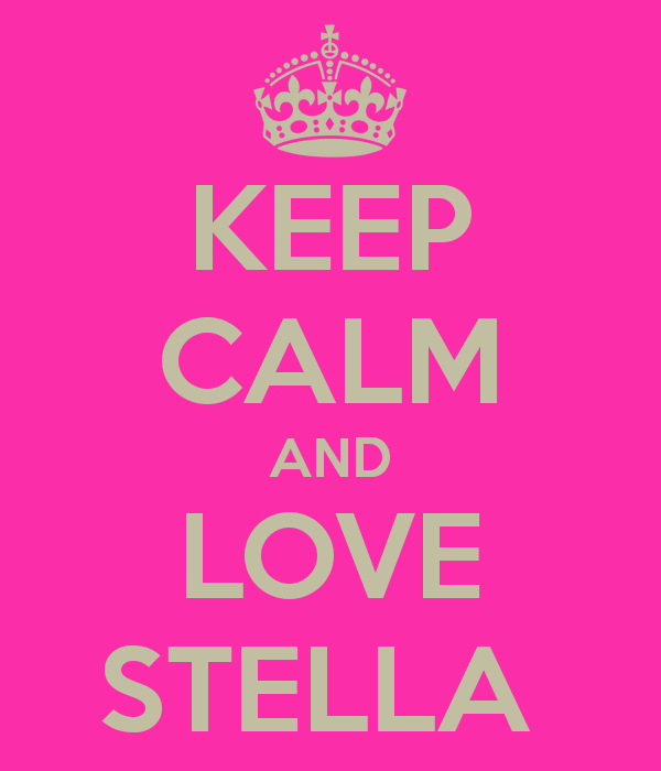 Kollam A Calm Tranquil Heavenly Experience: KEEP CALM AND LOVE STELLA (my Mom's Name)