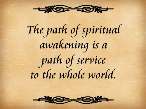 The path of spiritual awakening is a path of service to the whole world
