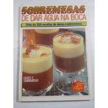 Sobremesas De Dar Água Na Boca - 350 Receitas