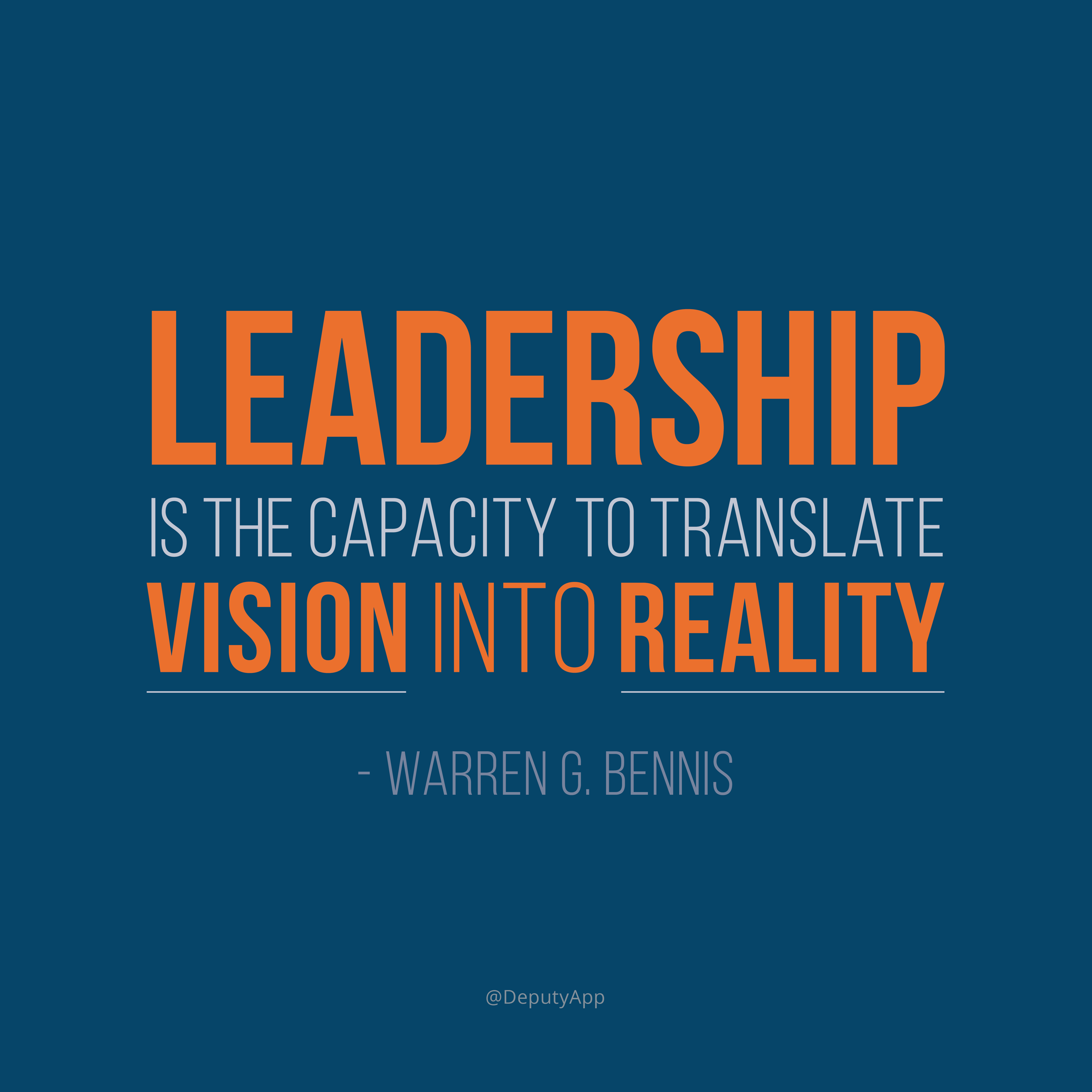 Leadership Is The Capacity To Translate Vision Into Reality Warren
