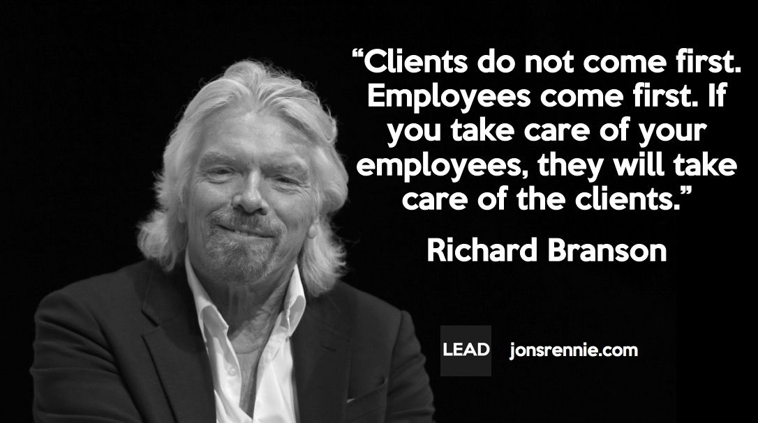 Putting Employees Ahead Of Customers Richard Branson Quotes Employee Quotes Leadership Quotes