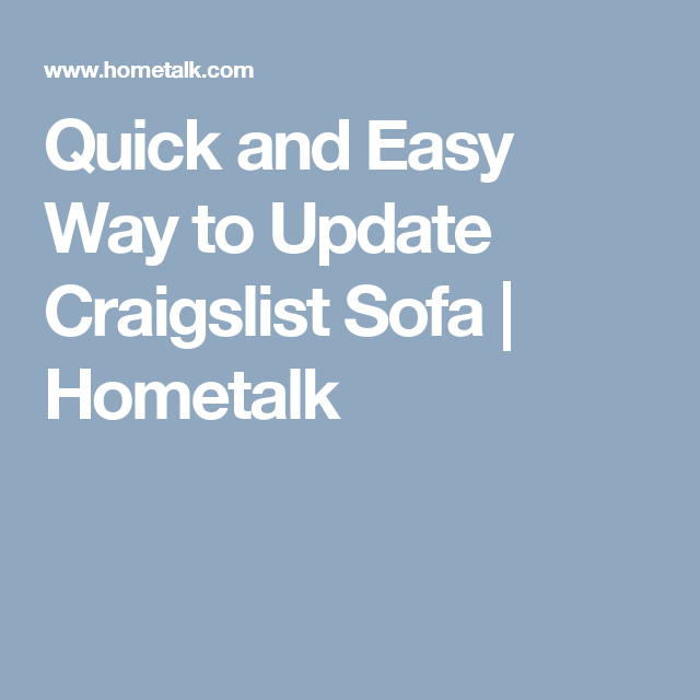 Quick and Easy Way to Update Craigslist Sofa | Hometalk