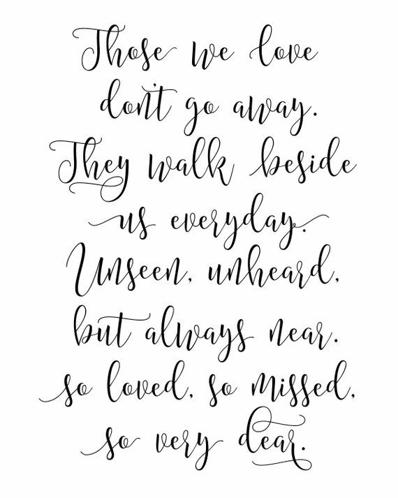 Printable. Those we love don't go away, So loved, so
