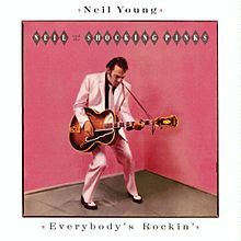 Everybody's Rockin' - Neil Young and the Shocking Pinks, 1983