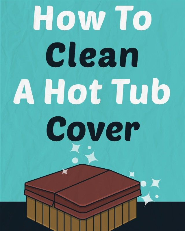 How to Buy and Care for a Hot Tub Cover | Tub cover, Hot tubs and Tubs