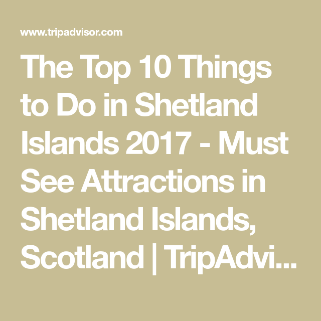 The Top 10 Things to Do in Shetland Islands 2017 - Must See Attractions in Shetland Islands, Scotland | TripAdvisor #shetlandislands The Top 10 Things to Do in Shetland Islands 2017 - Must See Attractions in Shetland Islands, Scotland | TripAdvisor #shetlandislands The Top 10 Things to Do in Shetland Islands 2017 - Must See Attractions in Shetland Islands, Scotland | TripAdvisor #shetlandislands The Top 10 Things to Do in Shetland Islands 2017 - Must See Attractions in Shetland Islands, Scotland #shetlandislands