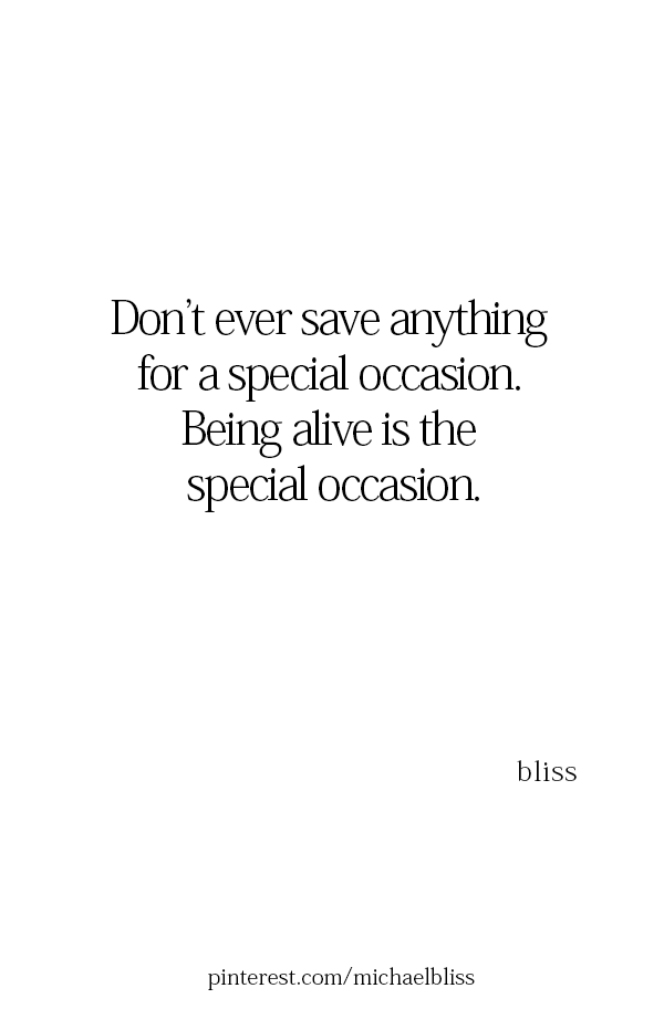 Being Alive Is The Special Occasion Word Quotes Encouragement