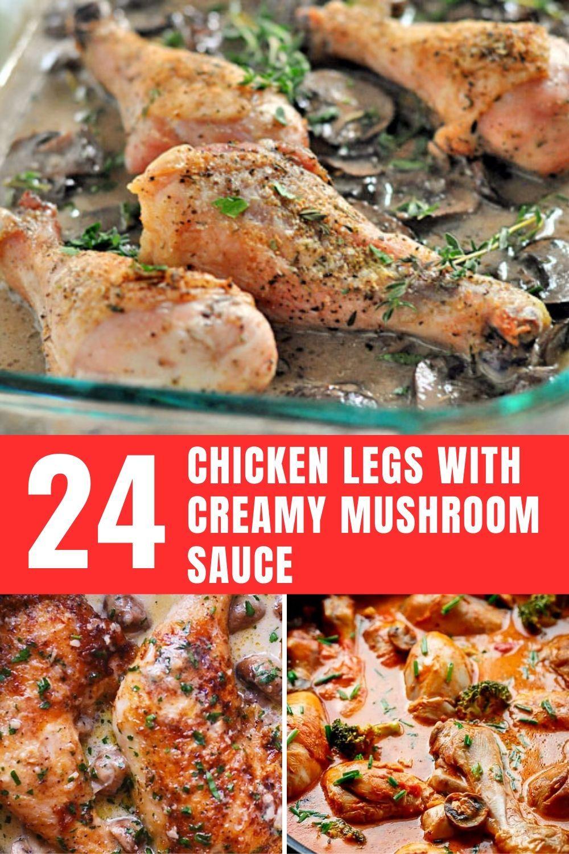 24 Chicken Legs With Creamy Mushroom Sauce Creamy Mushroom Sauce Chicken Legs Mushroom Sauce