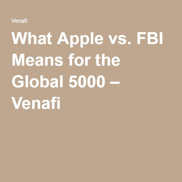 What Apple vs. FBI Means for the Global 5000 Venafi Apple