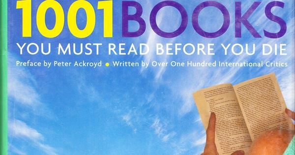 1001 Books You Must Read Before You Die (All Editions Combined) - How many have you read? Nice list that you can check off on line.