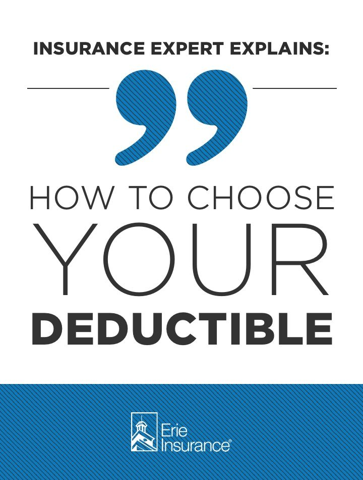 How To Choose A Deductible Erie Insurance