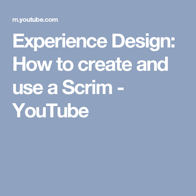 bb2f1175506 Experience Design  How to create and use a Scrim - YouTube