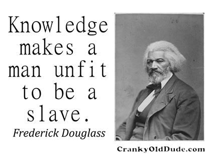 Frederick Douglass Quotes Frederick Douglass Quotes  The Cranky Old Dude  African American