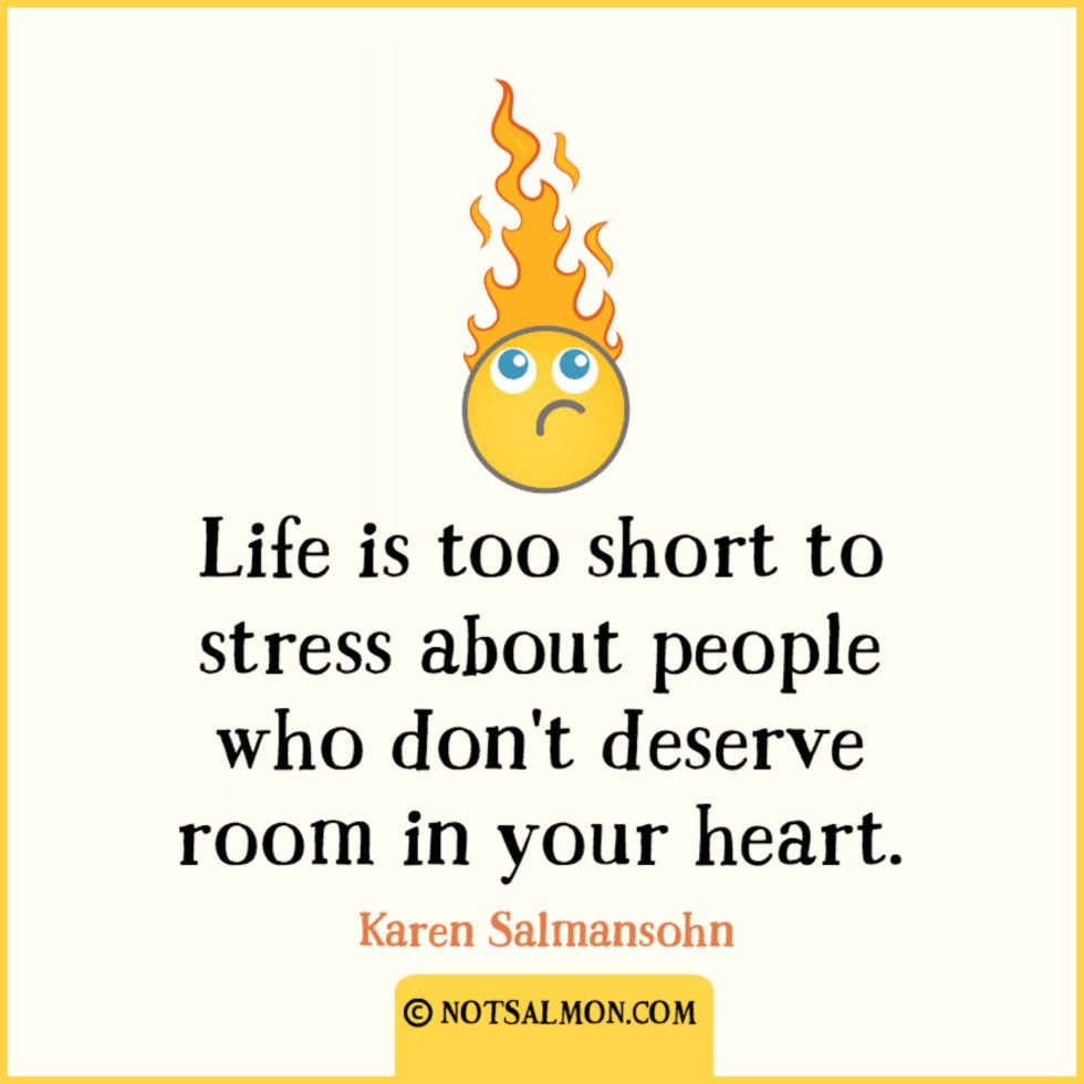 Stress Quote Life Is Too Short To Stress About People Who Don't Deserve Room In