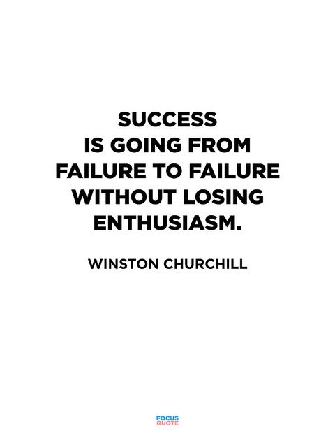 Winston Churchill // don't be afraid of failure