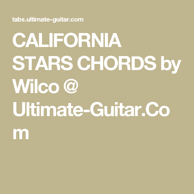 California Stars Chords By Wilco Ultimate Guitar Daily