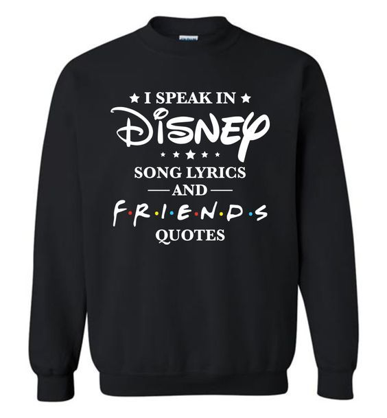 Disney Friend Quotes Sweatshirt FD26 #humorousfriendquotes
