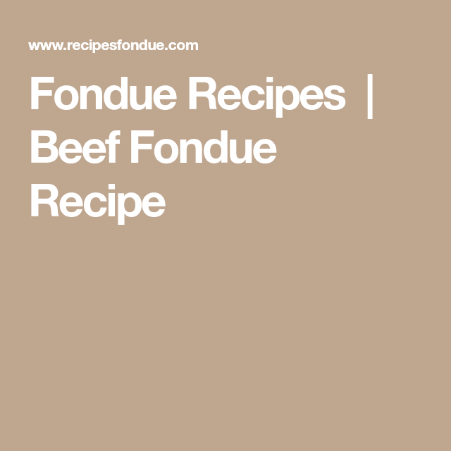 Fondue Recipes  | Beef Fondue Recipe #brothfonduerecipes