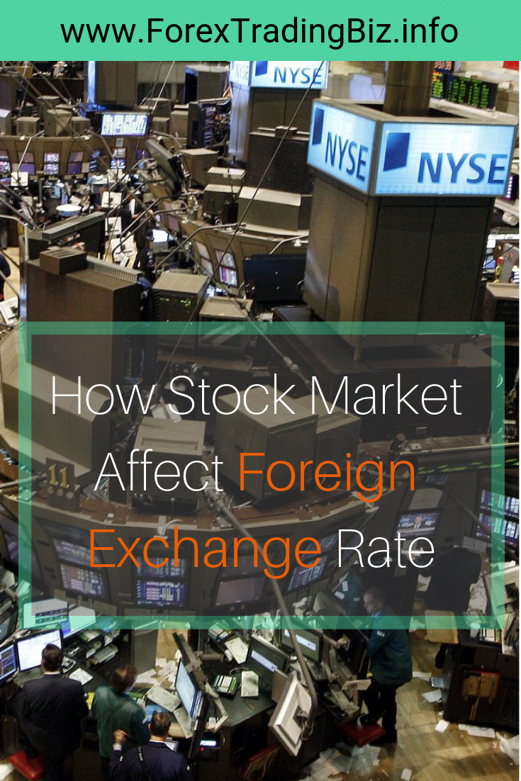 Stock Market Has A Direct Effect To Foreign Exchange Sometime Gives Mive On The Currency Rate How