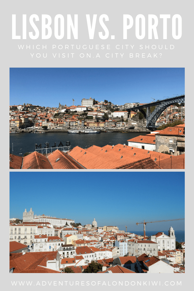 Should You Go To Lisbon Or Porto For A Portuguese City Break Travel Linkup Adventures Of A London Kiwi European City Breaks City Break Porto Travel