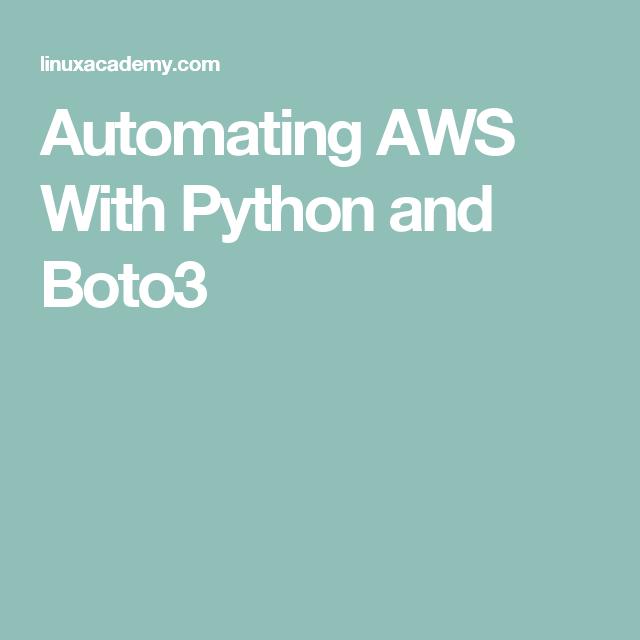 Automating AWS With Python and Boto3 | AWS | Python, Linux