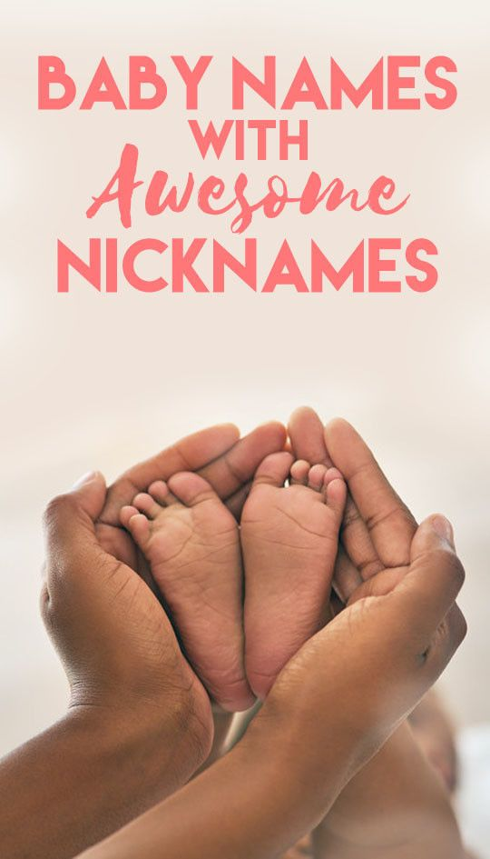 Baby Names With Awesome Nicknames