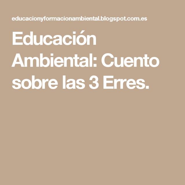 Educación Ambiental: Cuento sobre las 3 Erres.