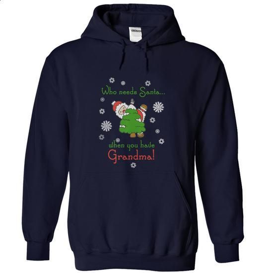 Who needs santa ... when you have grandma! - #graphic t shirts #business shirts. SIMILAR ITEMS => https://www.sunfrog.com/Christmas/Who-needs-santa-when-you-have-grandma-NavyBlue-7524721-Hoodie.html?id=60505