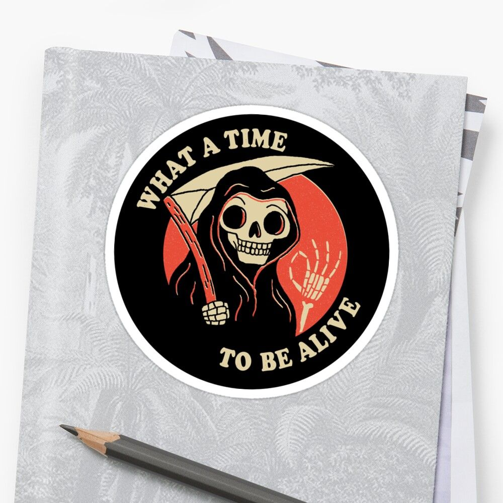 'What A Time To Be Alive' Sticker by DinoMike in 2020