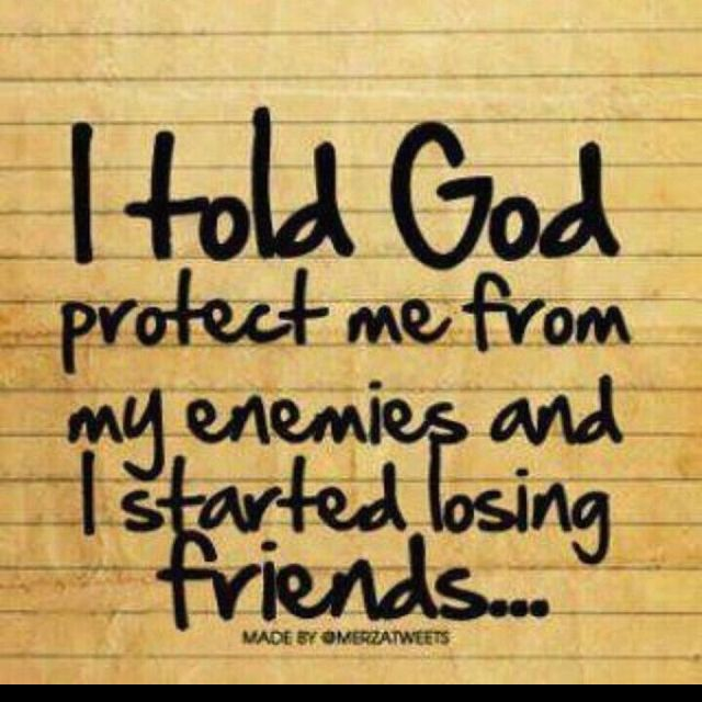 Powerful message. I'd rather have a thousand enemies than even one FAKE friend