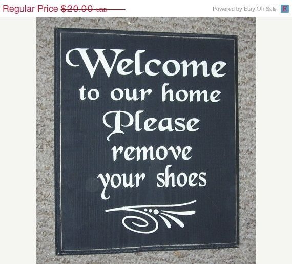 ON SALE Welcome to our home, Please remove your shoes Wooden Sign  You Pick Color