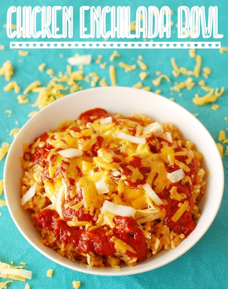 A Duck's Oven: Chicken Enchilada Bowls.