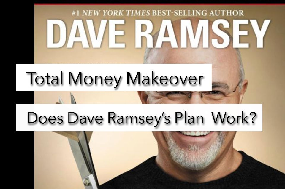 Does The Dave Ramsey Plan Work? The Dave Ramsey Plan Works if you