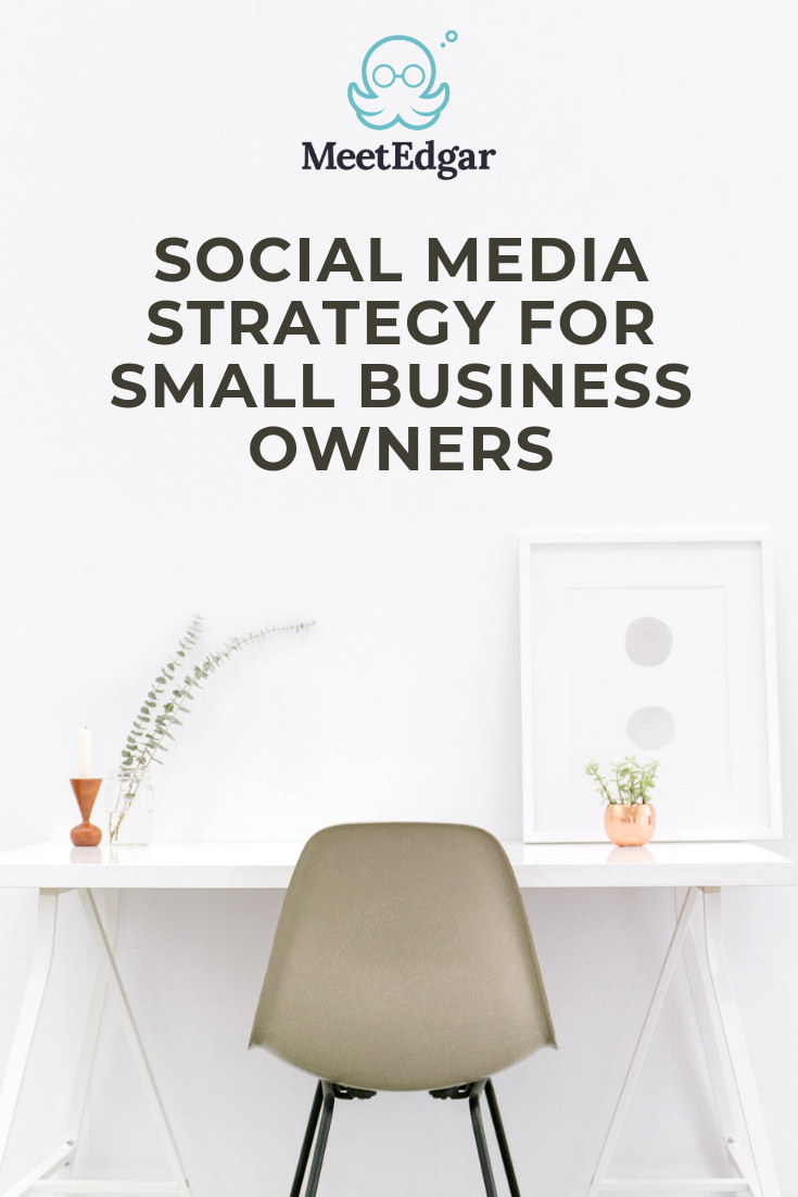 Social Media Strategy For Small Business Owners Social Media Strategy Small Businesses Media Strategy Social Media Strategies