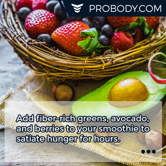 Add fiberrich greens, avocado, and berries to your