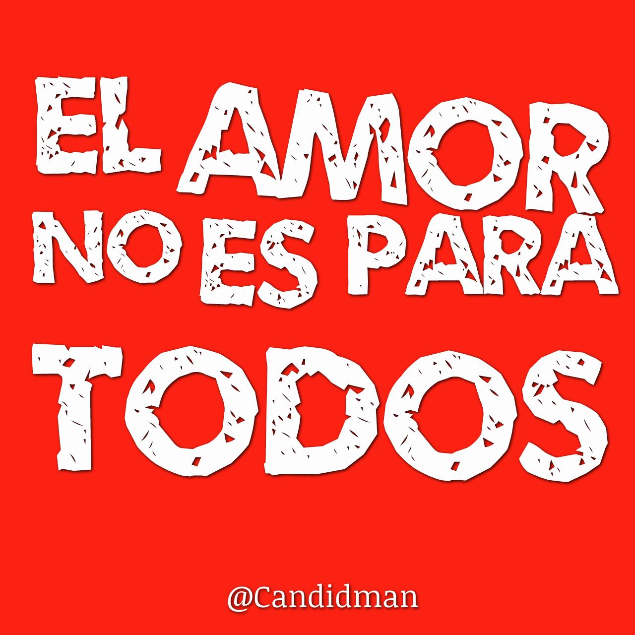 """""""El #Amor no es para todos"""". #Citas #Frases @Candidman"""